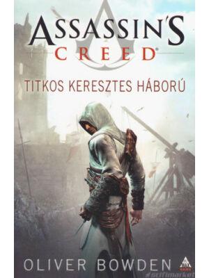 Titkos keresztes háború [Assassin's Creed sorozat 3. könyv, Oliver Bowden]