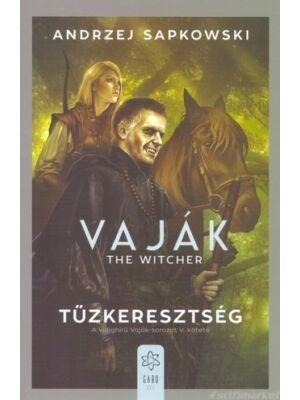 Tűzkeresztség [Vaják/Witcher 5. könyv, Andrzej Sapkowski]