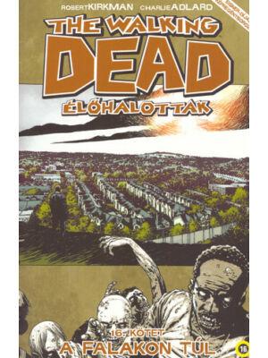 A falakon túl [Walking Dead képregénysorozat 16.]