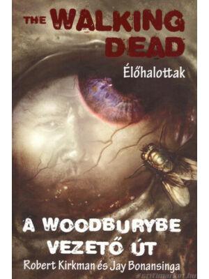 A Woodburybe vezető út [Walking Dead 2. könyv]