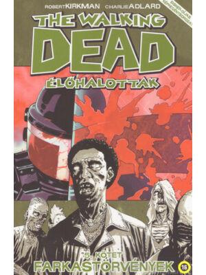 Farkastörvények [The Walking Dead – Élőhalottak képregénysorozat 5. rész]