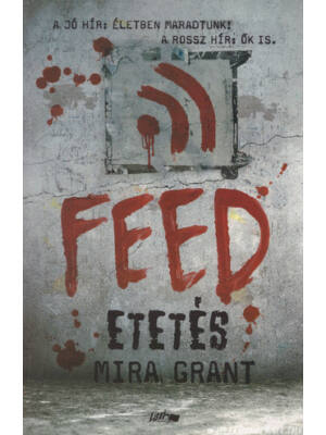 Etetés – Feed [zombis könyv]