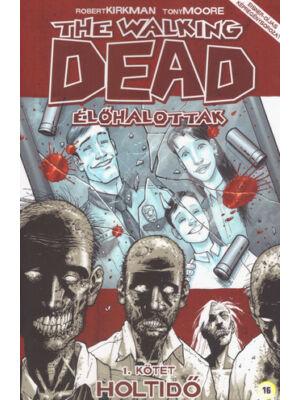 Holtidő [The Walking Dead – Élőhalottak képregénysorozat 1. rész]