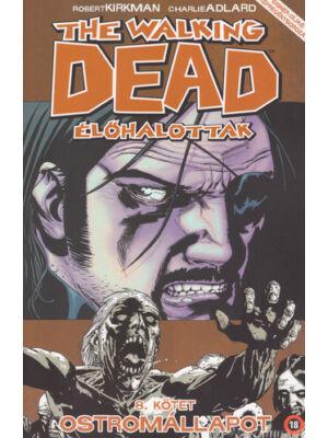 Ostromállapot [The Walking Dead – Élőhalottak képregénysorozat 8. rész]