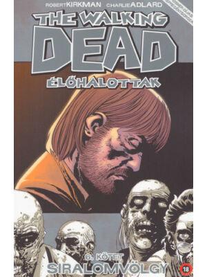 Siralomvölgy [The Walking Dead – Élőhalottak képregénysorozat 6. rész]