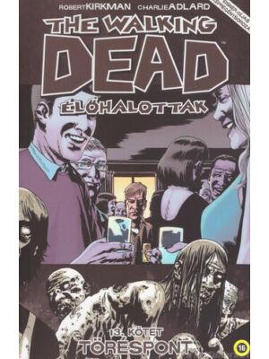 Töréspont [The Walking Dead – Élőhalottak képregénysorozat 13. rész]
