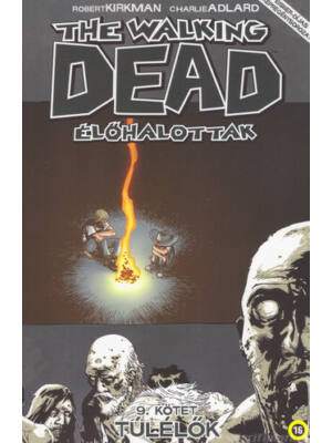 Túlélők [The Walking Dead – Élőhalottak képregénysorozat 9. rész]