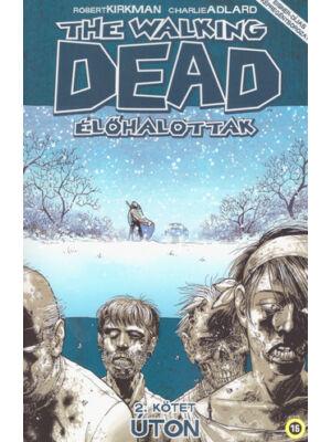 Úton [The Walking Dead – Élőhalottak képregénysorozat 2. rész]
