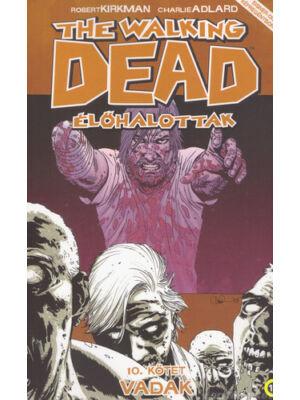 Vadak [The Walking Dead – Élőhalottak képregénysorozat 10. rész]
