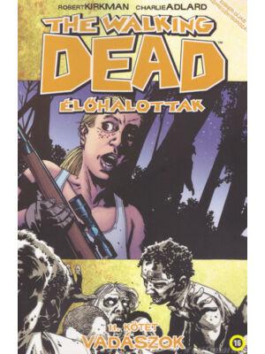 Vadászok [The Walking Dead – Élőhalottak képregénysorozat 11. rész]