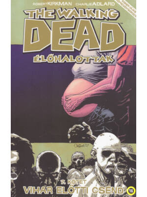 Vihar előtti csend [The Walking Dead – Élőhalottak képregény 7. rész]