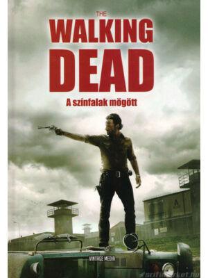 The Walking Dead: A színfalak mögött [könyv]