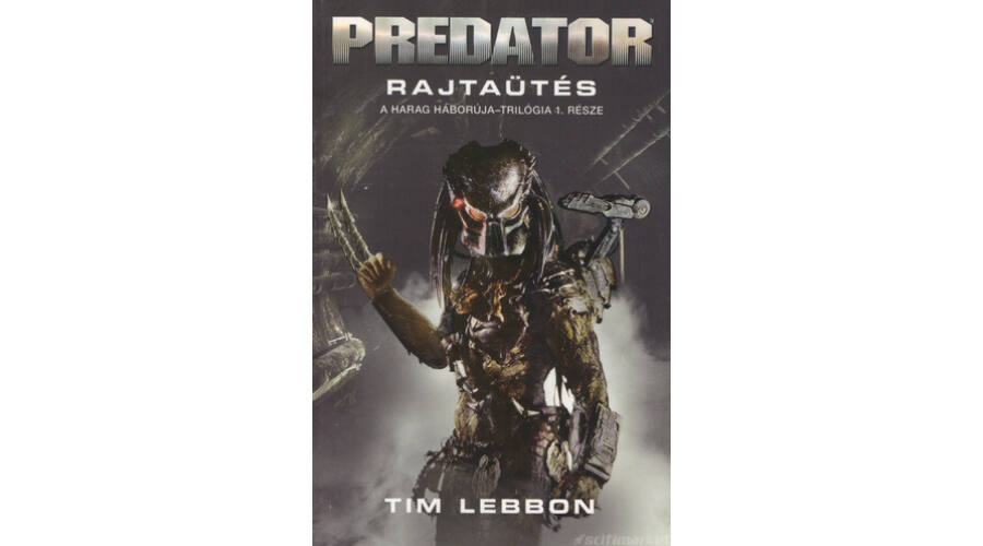 b1b93748d9 Rajtaütés [Predator könyv / A Harag Háborúja 1.]